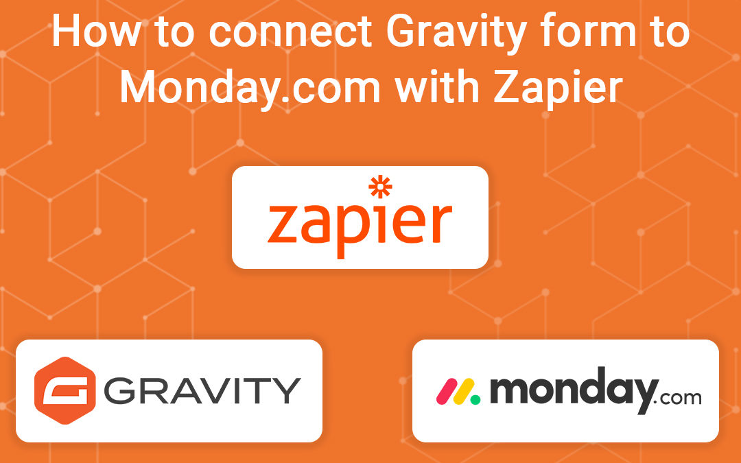 How to Connect Gravity Forms to Monday.com with Zapier