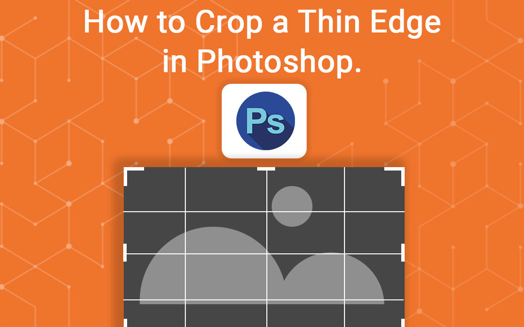How to Crop a Thin Edge in Photoshop
