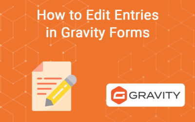 How to Edit Entries in Gravity Forms